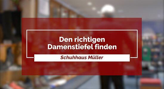 Schuhhaus Müller - den richtigen Damenstiefel finden